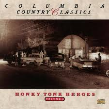 Various Artists - Columbia Country Classics, Vol. 2: Honky Tonk Heroes