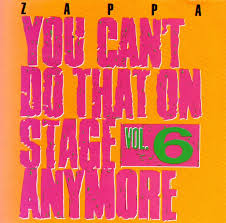 Frank Zappa - You Can't Do That On Stage Anymore Vol 6