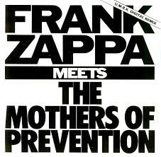 Frank Zappa - Fz Meets The Mothers Of Prevention