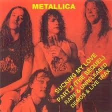 Metallica - Sucking My Love
