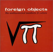 Foreign Objects - The Undiscovered Numbers & Colors