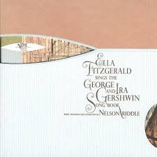 Ella Fitzgerald - Ella Fitzgerald Sings The George And Ira Gershwin Song Book