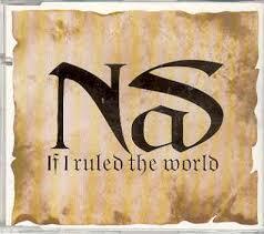 nas if i ruled the world