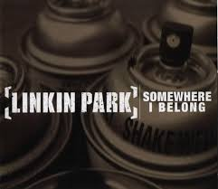 Linkin Park - Somewhere I Belong - Single