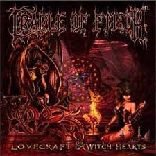 Cradle Of Filth - Lovecraft And Witch Hearts