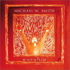 Michael W. Smith - Worship