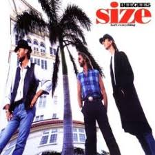 bee gees size isn t everything