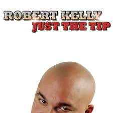 robert kelly just the tip