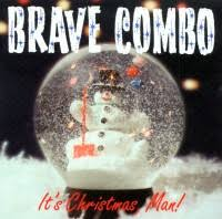 Brave Combo - It's Christmas Man