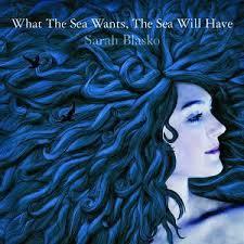 sarah blasko what the sea wants