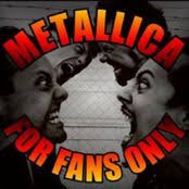 Metallica - For Fans Only