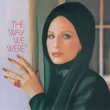 Barbra Streisand - Way We Were