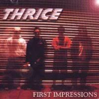 first impressions thrice