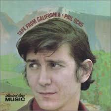 Phil Ochs - Tape From California