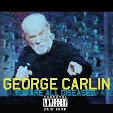 george carlin diseased