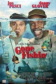 gone fishin movie