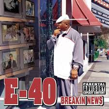 E-40 - Breakin News