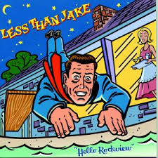 Less Than Jake - Hello Rockview