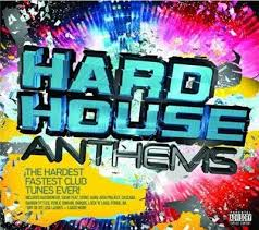 hardhouse anthems