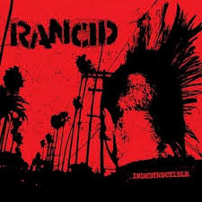 rancid indestructible