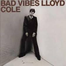 Lloyd Cole - Bad Vibes