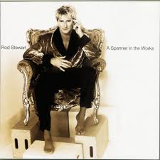 Rod Stewart - Spanner In The Works