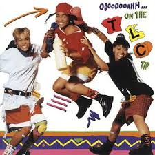 TLC - Ooooooohhh...on The Tlc Tip