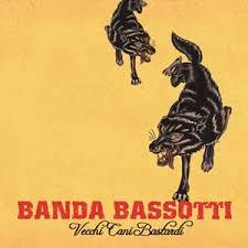 Banda Bassotti - Vecchi Cani Bastardi
