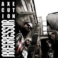 Axegressor - Attack!