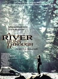 a river runs through it movie