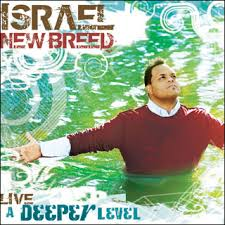 Israel & New Breed - Israel New Breed Live A Deeper Level