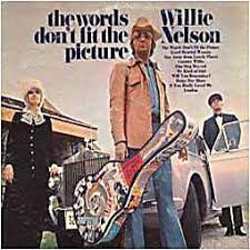Willie Nelson - The Words Don't Fit The Picture