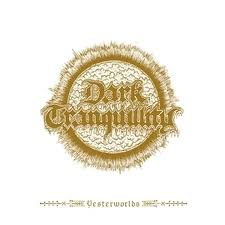 Dark Tranquillity - Yesterworld