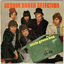 George Baker Selection - Little Green Bag