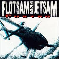 flotsam and jetsam cuatro