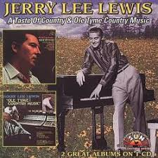 Jerry Lee Lewis - A Taste Of Country/Old Tyme Country Music