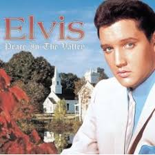 Elvis Presley - Peace In The Valley...