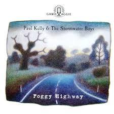 paul kelly foggy highway