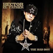 hector el father the bad boy