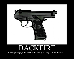 http://t0.gstatic.com/images?q=tbn:Kj9go7mzzWo_RM:http://gasbanditry.com/twg163/pictures/Demotivational%20Posters/backfire.jpg&t=1