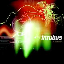 incubus make yourself