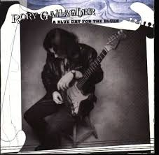 Rory Gallagher - A Blue Day For The Blues