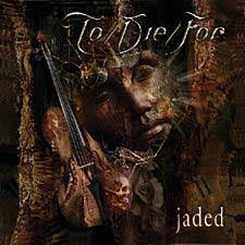 jaded to die for
