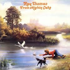 Ray Thomas - From Mighty Oaks