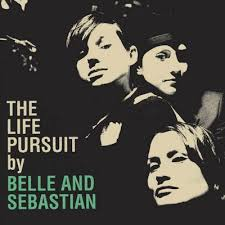 Belle & Sebastian - Belle & Sebastian - The Life Pursuit