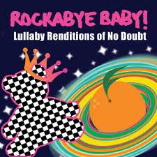 rockabye baby no doubt
