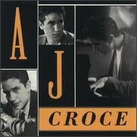 A.J. Croce - He's Got A Way With Women