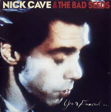 Nick Cave And The Bad Seeds - Your Funeral My Trial
