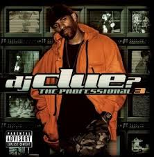 Dj Clue - DJ Clue?: The Professional 3 [Explicit]