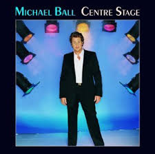 Michael Ball - Centre Stage